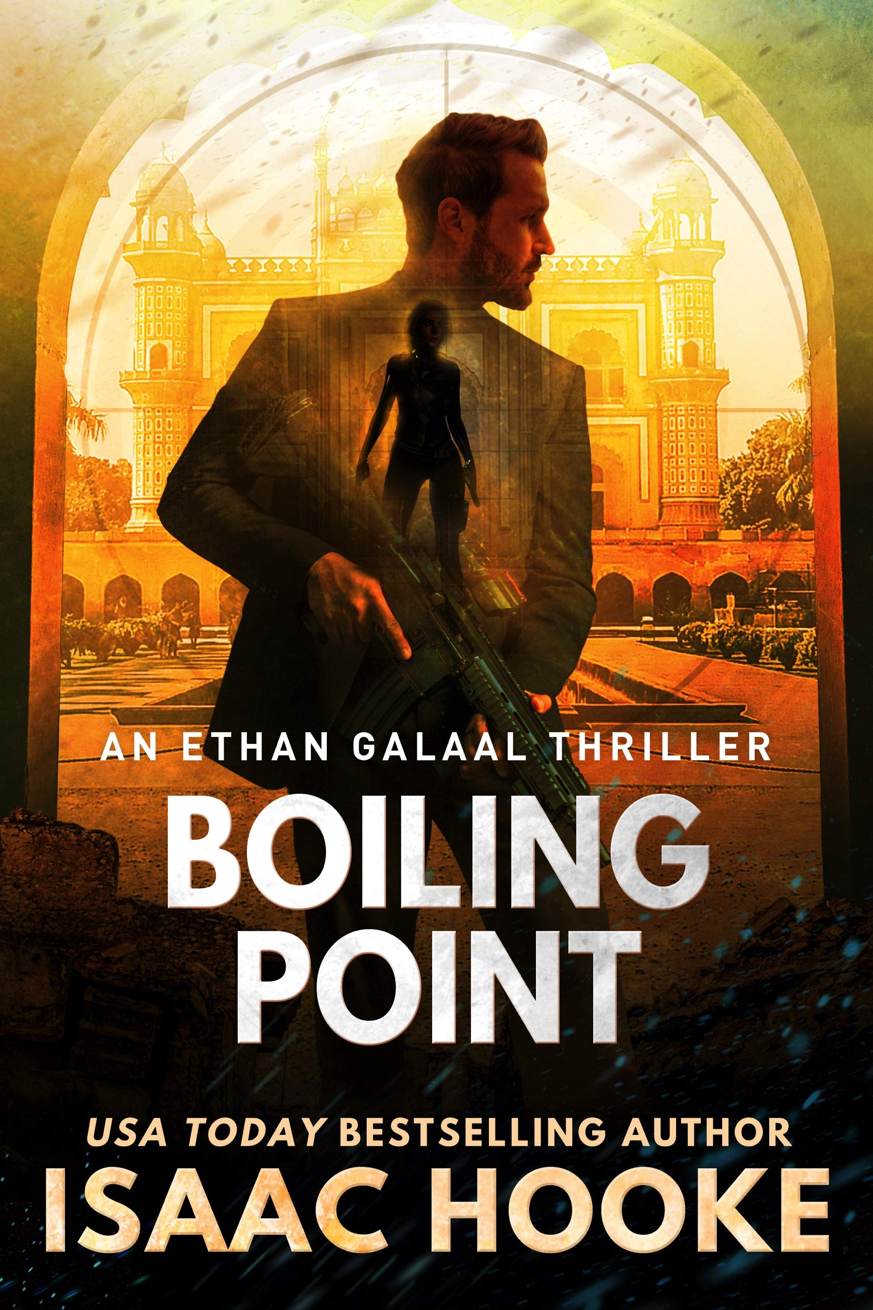 Boiling Point (An Ethan Galaal Thriller Book 4)
