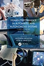 Human Performance in Automated and Autonomous Systems: Current Theory and Methods