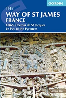 The Way of St James France: GR65: Chemin de St Jacques Le Puy to the Pyrenees (Cicerone Guides)