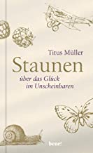 Staunen über das Glück im Unscheinbaren (German Edition)