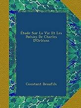 Étude Sur La Vie Et Les Poésies De Charles D'Orléans (French Edition)