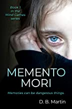 Mind Games: Memento Mori: Memories can be dangerous things - a psychological thriller