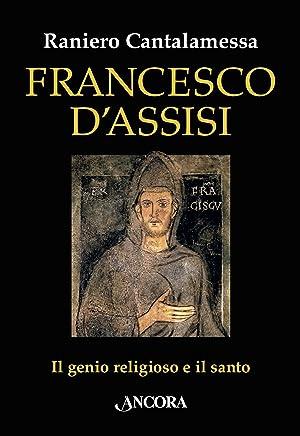 Francesco dAssisi: Il genio religioso e il santo (In cammino)