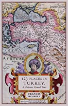 123 Places in Turkey: A Private Grand Tour