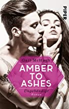 Amber to Ashes – Ungebändigt: Roman (Torn Hearts 1) (German Edition)