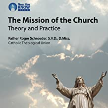 The Mission of the Church: Theory and Practice