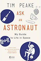 Ask an Astronaut: My Guide to Life in Space (English Edition) eBook Kindle