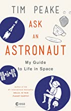 Ask an Astronaut: My Guide to Life in Space (English Edition)