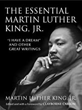The Essential Martin Luther King, Jr.: