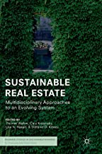 Sustainable Real Estate: Multidisciplinary Approaches to an Evolving System (Palgrave Studies in Sustainable Business In Association with Future Earth)