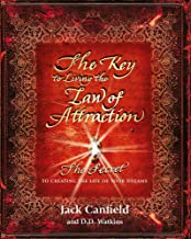The Key to Living the Law of Attraction: The Secret To Creating the Life of Your Dreams