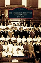 Jewish Community of Metro Detroit 1945-2005