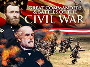 Great Commanders and Battles of the Civil War