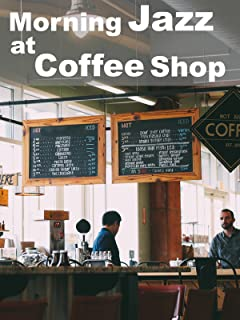 Morning Jazz at Coffee Shop