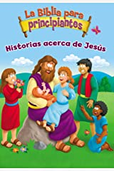 La Biblia para principiantes - Historias acerca de Jesús (The Beginner's Bible) (Spanish Edition) Kindle Edition