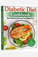 Diabetic Diet Cookbook: Best Diabetic Diet to Lose Weight Fast. Diabetic Low-Carb, Keto, Vegetarian and Mediterranean Recipes. (Diabetic Cookbook Book 1) Kindle Edition