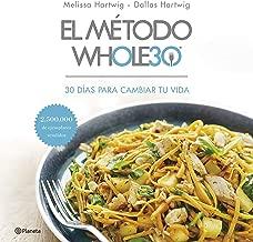 El método Whole 30 (Spanish Edition)
