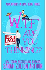 WTF Are You Thinking (Adventures in Love Book 3) Kindle Edition