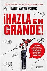 ¡Hazla en grande! (Spanish Edition) Kindle Edition