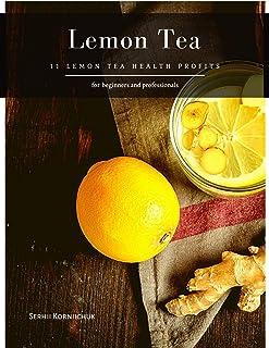 Lemon Tea : 11 Lemon Tea Health Profits