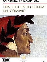Una lettura filosofica del Convivio (Italian Edition)