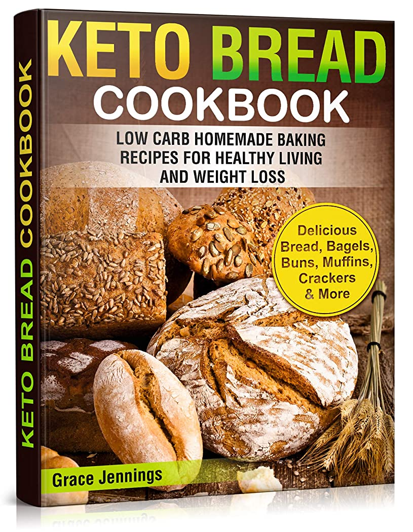不健全抜本的なランデブーKeto Bread Cookbook: Low Carb Homemade Baking Recipes for Healthy Living and Weight Loss (ketogenic diet kindle books, what is the keto diet, ketogenic ... loss, keto recipes kindle) (English Edition)