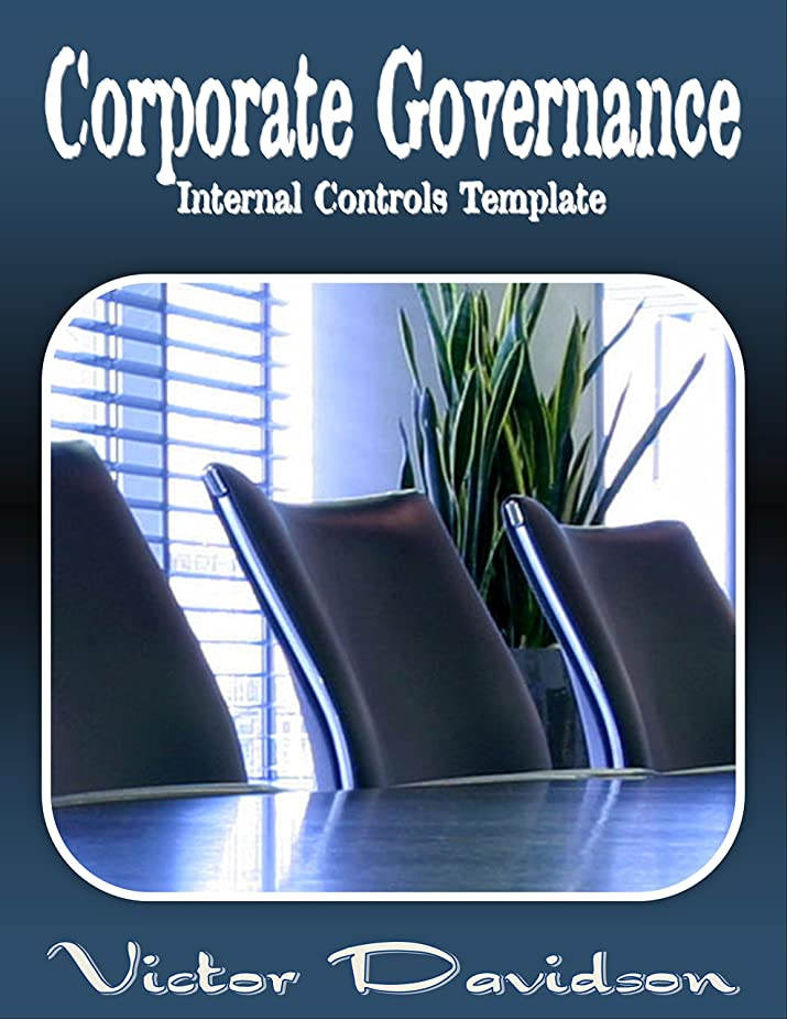 寸前敬意閉じるCorporate Governance: Internal Controls Template (English Edition)