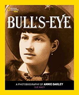 Bull's Eye: A Photobiography of Annie Oakley (Photobiographies)