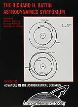 The Richard H. Battin Astrodynamics Symposium held Mar. 20-21, 2000, College Station, Texas (Advances in the Astronautical Sciences, Vol. 106)