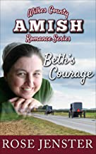 Beth's Courage: A Sweet Amish Love Journey (Wilkes County Amish Romance Series Book 4)