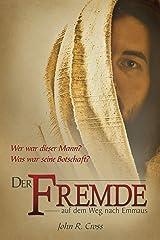 Der Fremde auf dem Weg nach Emmaus: Wer war dieser Mann? Was war seine Botschaft? (German Edition) Format Kindle