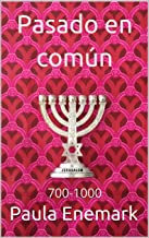 Pasado en común: 700-1000 (Spanish Edition)