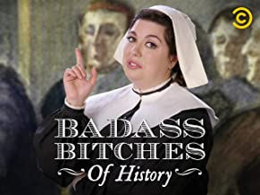 Badass Bitches of History Season 1