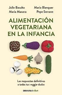 Alimentación vegetariana en la infancia: Las respuestas definitivas a todas tus veggie-dudas (Clave)