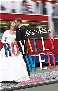 Royally Wed (The Royals Book 3)