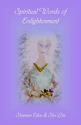 Spiritual Words of Enlightenment: Mythonian Insight (Mythonian Energy Healing Book 8)