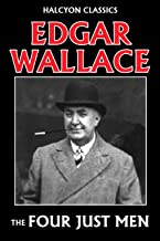 The Four Just Men by Edgar Wallace (Unexpurgated Edition) (Halcyon Classics)