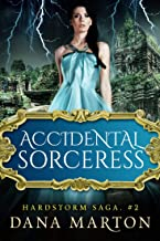 Accidental Sorceress: Epic Fantasy Romance (Hardstorm Saga Book 2)