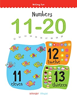 Numbers 11-20: Write and Practice Numbers 11 to 20 (Writing Fun) [Paperback] Wonder House Books Editorial