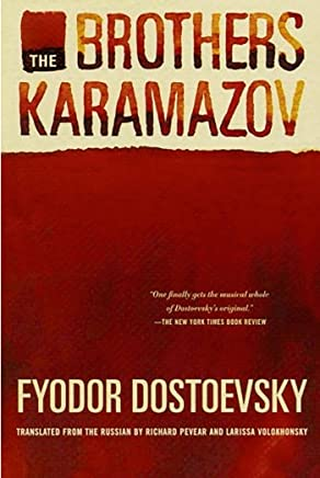 The Brothers Karamazov: A Novel in Four Parts With Epilogue