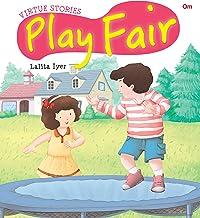 Virtue Stories : Play Fair (Virtue Stories)