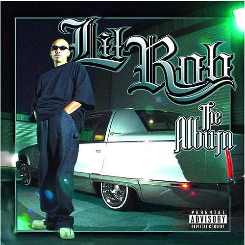 The Album [Explicit] by Lil' Rob on Amazon Music - Amazon com