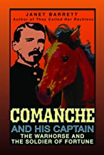 Comanche and His Captain--The Warhorse and The Soldier of Fortune (English, Spanish, French, Italian, German, Japanese, Ru...