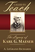 Called to Teach: The Story of Karl G. Maeser