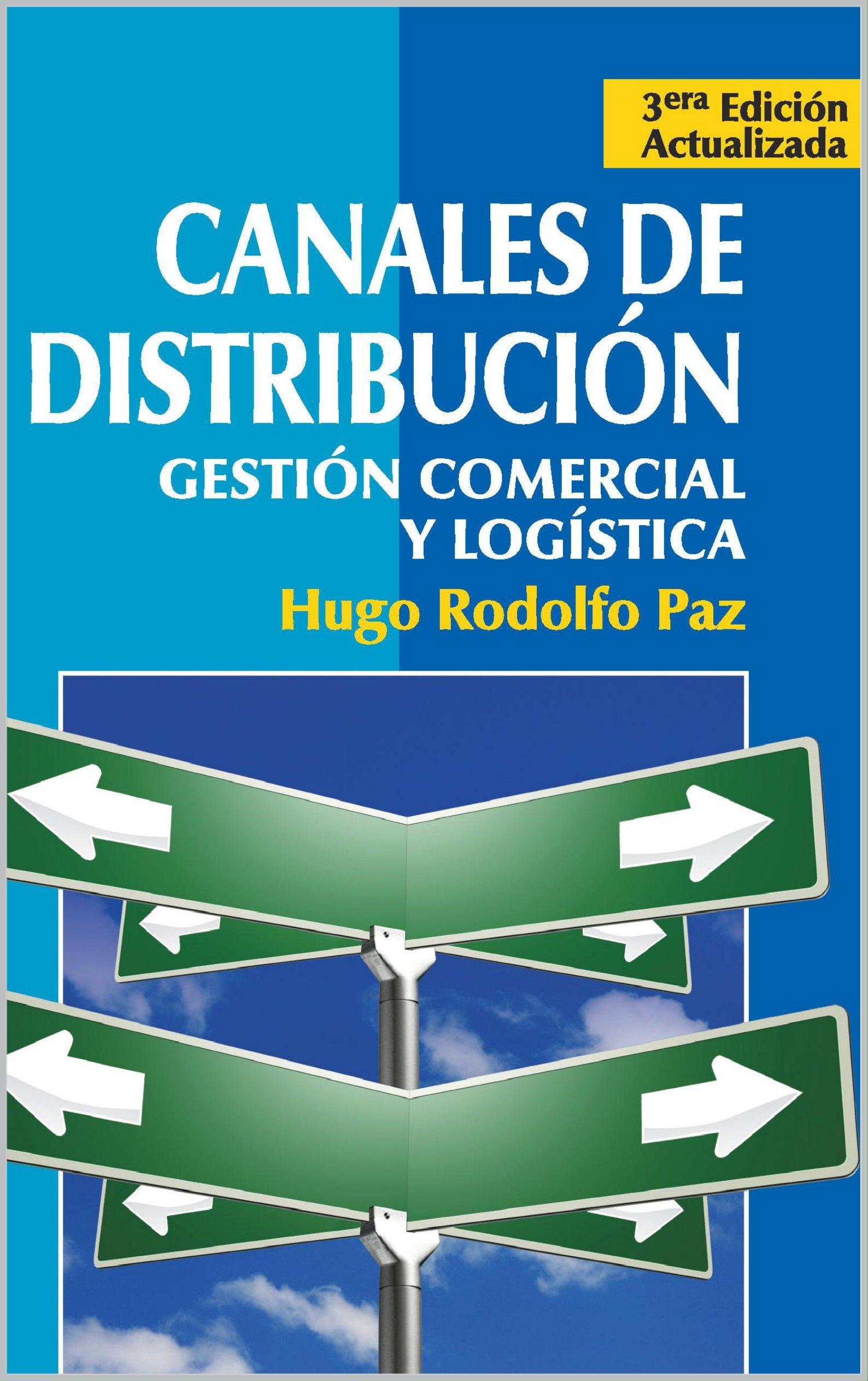 CANALES DE DISTRIBUCION: Gestión Comercial y Logística. (Spanish Edition)