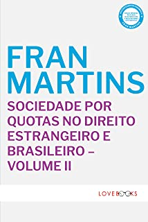 Sociedade por Quotas no Direito Estrangeiro e Brasileiro - Volume II