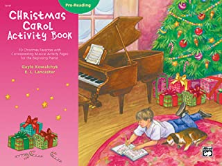 Christmas Carol Activity Book: Pre-reading (10 Christmas Favorites with Corresponding Musical Activity Pages for the Beginning Pianist)