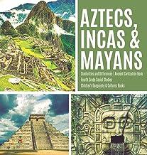 Aztecs, Incas & Mayans - Similarities and Differences - Ancient Civilization Book - Fourth Grade Social Studies - Children...