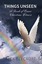 Things Unseen: A Book of Queer Christian Witness (English Edition)