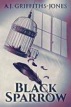 Black Sparrow: A Psychological Thriller (English Edition)